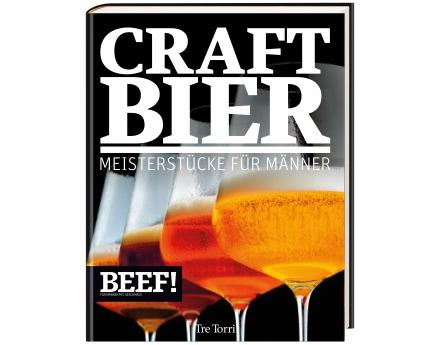 BEEF! Craft Bier – Meisterstücke für Männer – Buchvorstellung